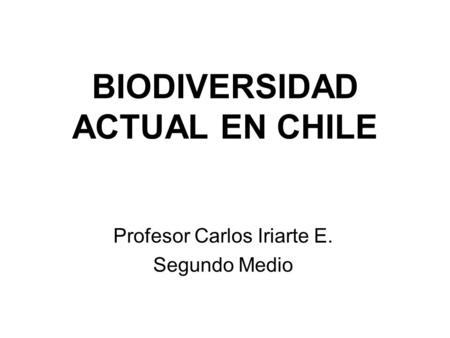 BIODIVERSIDAD ACTUAL EN CHILE