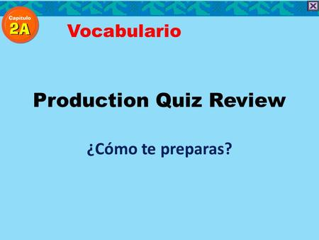 Production Quiz Review ¿Cómo te preparas? Vocabulario.