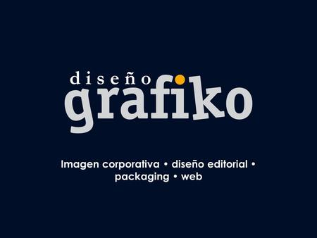 Imagen corporativa diseño editorial packaging web.