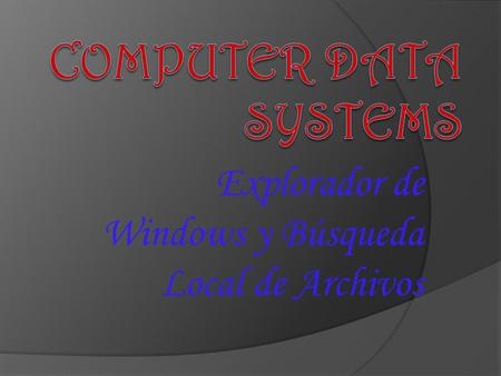 Explorador de Windows y Búsqueda Local de Archivos.
