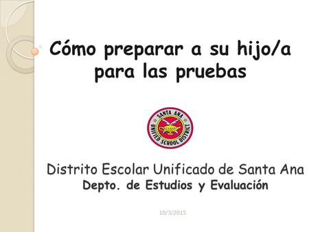 Santa Ana Unified School District Office of Research and Evaluation