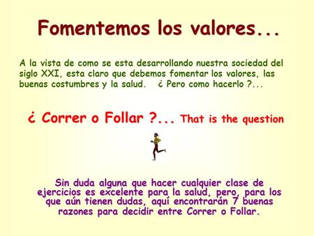 ¿ Correr o Follar ?... That is the question