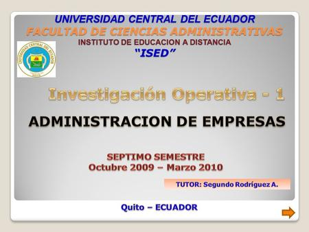 "UNIVERSIDAD CENTRAL DEL ECUADOR FACULTAD DE CIENCIAS ADMINISTRATIVAS INSTITUTO DE EDUCACION A DISTANCIA ""ISED"""