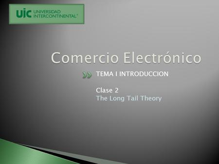 TEMA I INTRODUCCION Clase 2 The Long Tail Theory.