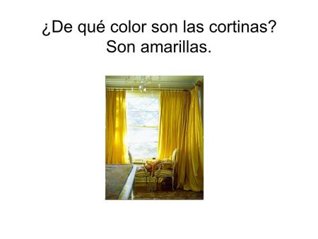 ¿De qué color son las cortinas? Son amarillas.. ¿De qué color son las naranjas? Son anaranjadas.
