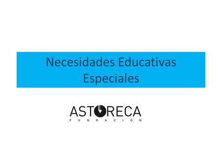 Necesidades Educativas Especiales. NEE Necesidades Educativas Especiales Transitorias Permanentes.