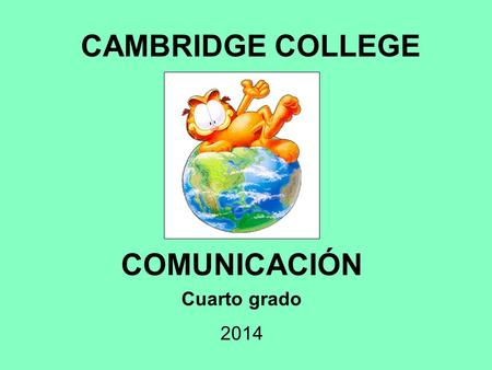 CAMBRIDGE COLLEGE COMUNICACIÓN Cuarto grado 2014.