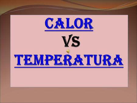 Calor Vs Temperatura 1.