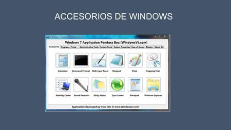 ACCESORIOS DE WINDOWS.