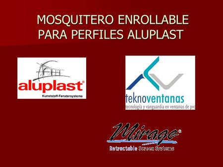 MOSQUITERO ENROLLABLE PARA PERFILES ALUPLAST MOSQUITERO ENROLLABLE PARA PERFILES ALUPLAST.