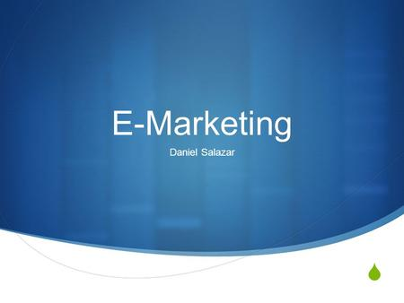  E-Marketing Daniel Salazar.  Web  Hosting  Diseño  Partículas a bits  Blog  Ejemplo.