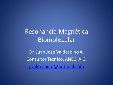 Resonancia Magnética Biomolecular