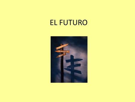 EL FUTURO. When do we need future tense? In English we use future tense to express what we're going to do, what we will do…it's the same in Spanish! *Some.