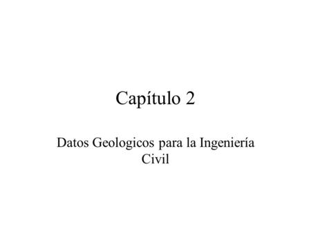 Datos Geologicos para la Ingeniería Civil