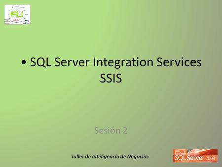 • SQL Server Integration Services SSIS