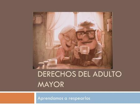 Derechos del adulto mayor