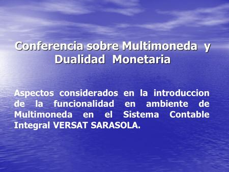 Conferencia sobre Multimoneda y Dualidad Monetaria