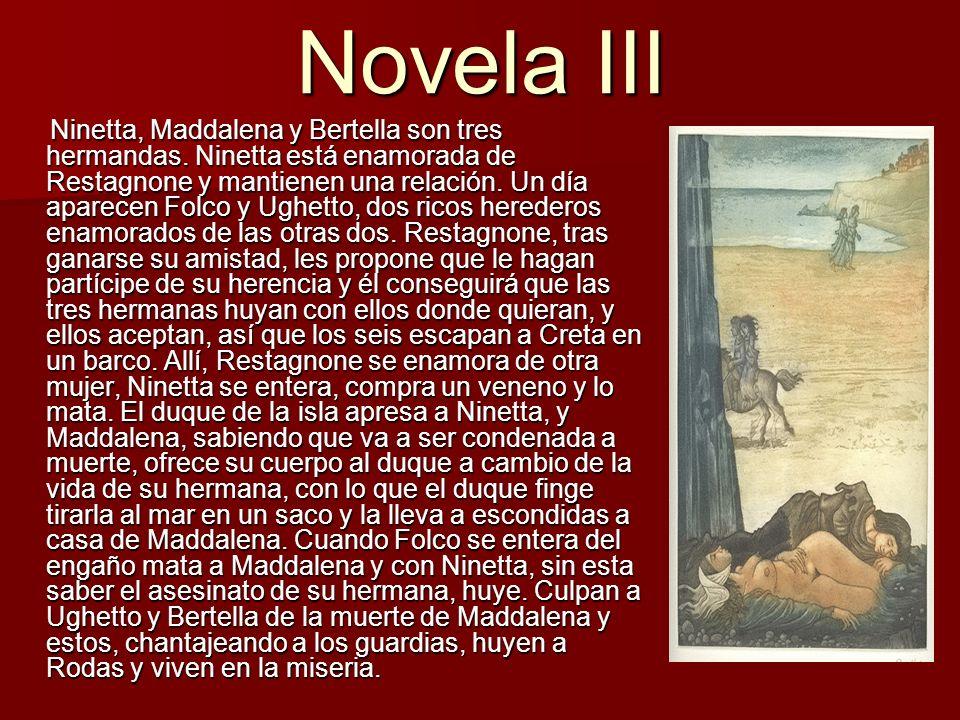 Novela IV Gerbino, nieto del rey Guilielmo, y la hija del rey de Túnez se enamoran en la distancia por las cosas que de ambos se cuentan.