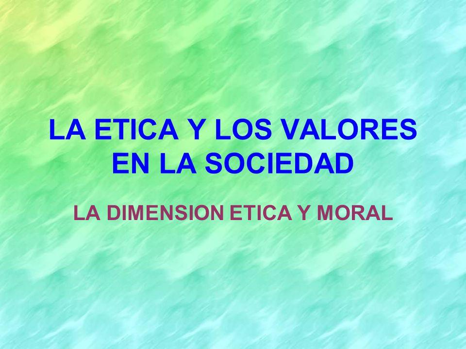 2 APROXIMACION A LA DIMENSION ETICA O MORAL Vertiente Personal Vertiente Social Etimología de Moral y Ética La moral se pregunta por lo bueno o lo malo Factores que influyen en el comportamiento humano Diversidad de Sistemas Morales