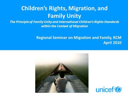 Children's Rights, Migration, and Family Unity The Principle of Family Unity and International Children's Rights Standards within the Context of Migration.