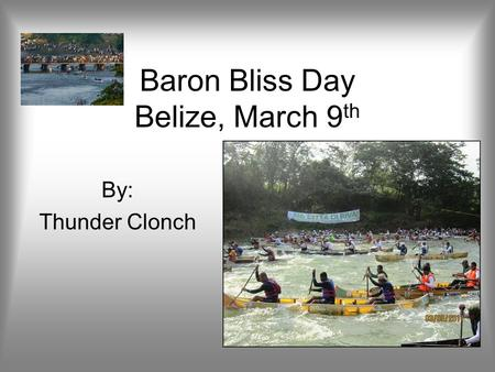 Baron Bliss Day Belize, March 9th