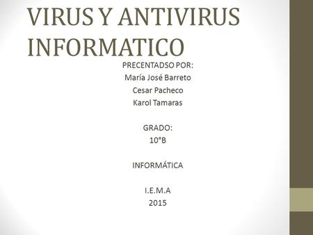 INFORMATICOS PDF Y VIRUS ANTIVIRUS