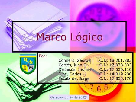 Marco Lógico Por: Conners, George C.I.: