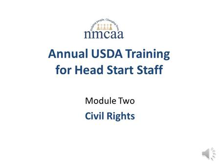Annual USDA Training for Head Start Staff Module Two Civil Rights.