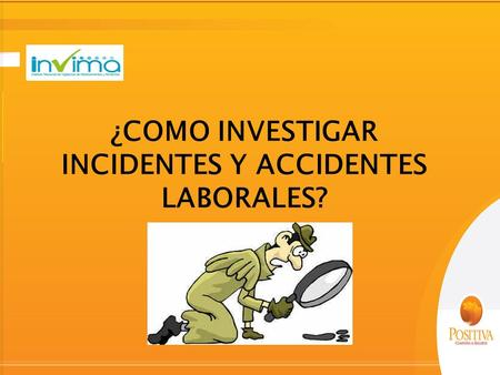 ¿COMO INVESTIGAR INCIDENTES Y ACCIDENTES LABORALES?