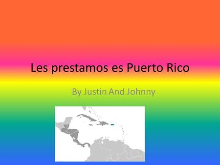 Les prestamos es Puerto Rico By Justin And Johnny.
