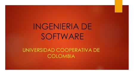 INGENIERIA DE SOFTWARE UNIVERSIDAD COOPERATIVA DE COLOMBIA.