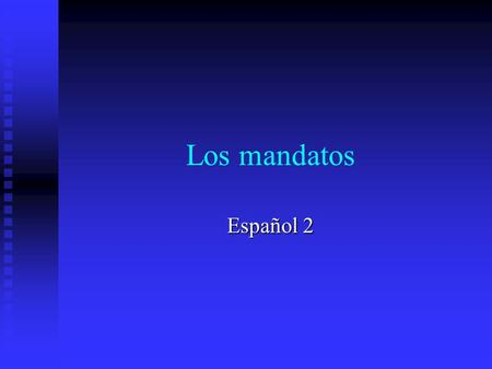 "Los mandatos Español 2. REPASO: Mandatos de ""tú"" (afirmativos) Use the ""él/ella"" present tense form of the verb for the affirmative ""tú"" command. Use."