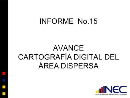 INFORME No.15 AVANCE CARTOGRAFÍA DIGITAL DEL ÁREA DISPERSA.