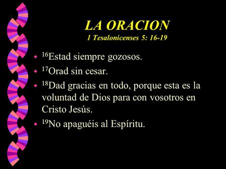 LA ORACION 1 Tesalonicenses 5: 16-19