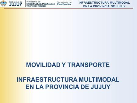 MOVILIDAD Y TRANSPORTE INFRAESTRUCTURA MULTIMODAL