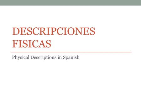 DESCRIPCIONES FISICAS Physical Descriptions in Spanish.