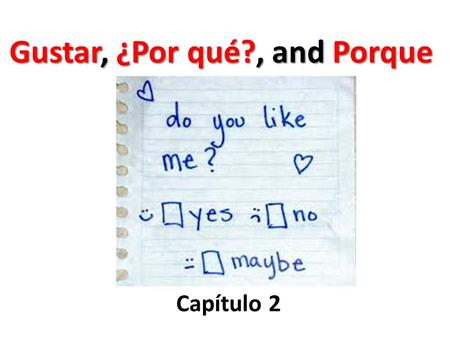 "Gustar, ¿Por qué?, and Porque Capítulo 2. Use the definite articles when talking about nouns as a category or using gustar. Gustar means ""to be pleasing."