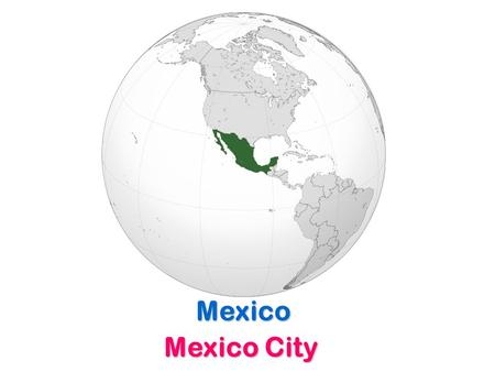 Mexico Mexico City. Belize Belmopan Guatemala Guatemala City.