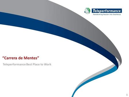 "1 ""Carrera de Mentes"" Teleperformance Best Place to Work."