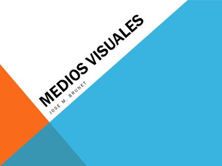 MEDIOS VISUALES JOSE M. BRUNET. GRABADOR DE VIDEO DIGITAL (DVR)  Es un dispositivo interactivo de grabación de televisión y video en formato digital.