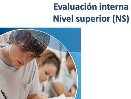 Evaluación interna Nivel superior (NS)