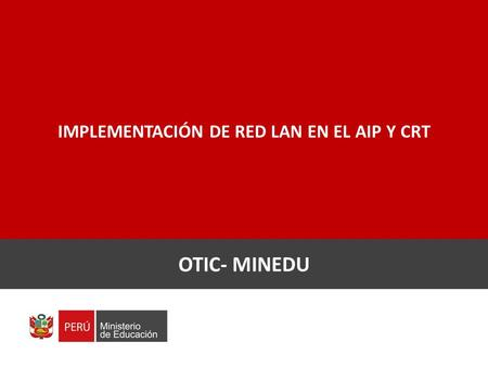IMPLEMENTACIÓN DE RED LAN EN EL AIP Y CRT