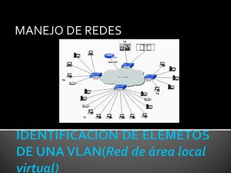 IDENTIFICACION DE ELEMETOS DE UNA VLAN(Red de área local virtual)