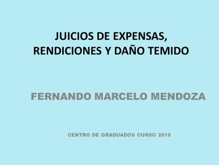 JUICIOS DE EXPENSAS, RENDICIONES Y DAÑO TEMIDO