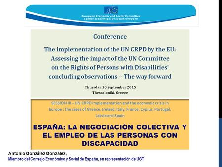 Conference The implementation of the UN CRPD by the EU: Assessing the impact of the UN Committee on the Rights of Persons with Disabilities' concluding.