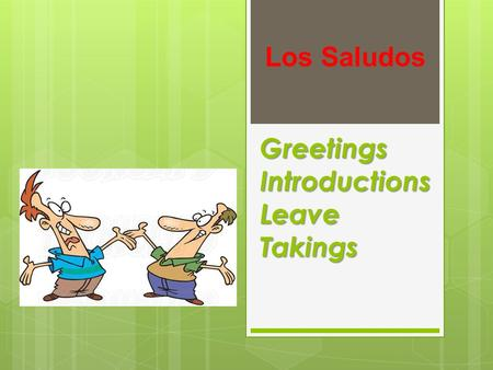Greetings Introductions Leave Takings Los Saludos.
