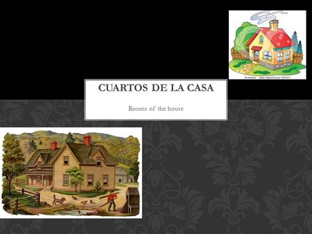 Rooms of the house. Write the following rooms of the house in Spanish. 1.2. 3.4. 7 TH GRADE HACER AHORA 12/7/12.
