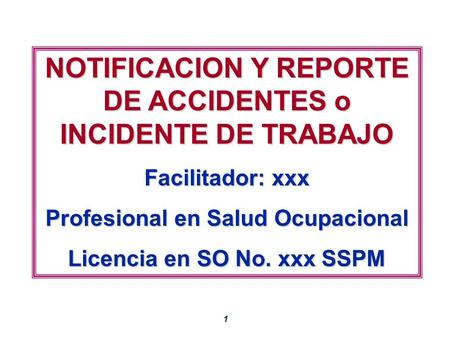 NOTIFICACION Y REPORTE DE ACCIDENTES o INCIDENTE DE TRABAJO