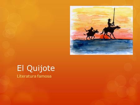 El Quijote Literatura famosa. Fun Fact! It is claimed that El Quijote is the most widely read book in the world with the exception of the Bible. Has anyone.