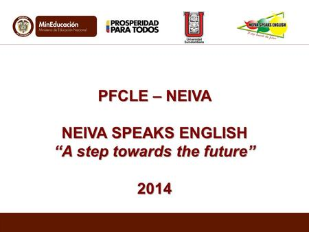 "PFCLE – NEIVA NEIVA SPEAKS ENGLISH ""A step towards the future"" 2014."